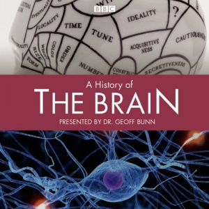 A History of the Brain written by Dr Geoff Bunn performed by Dr Geoff Bunn on CD (Unabridged)