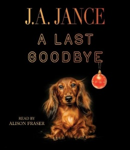 A Last Goodbye written by J.A. Jance performed by Alison Fraser on CD (Unabridged)
