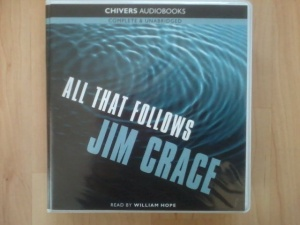 All That Follows written by Jim Crace performed by William Hope on CD (Unabridged)