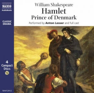 Hamlet Prince of Denmark written by William Shakespeare performed by Anton Lesser and Full Cast on CD (Unabridged)