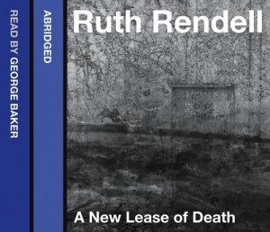 A New Lease of Death written by Ruth Rendell performed by George Baker on CD (Abridged)
