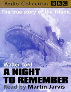 A Night to Remember written by Walter Lord performed by Martin Jarvis on Cassette (Abridged)