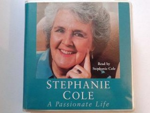 A Passionate Life written by Stephanie Cole performed by Stephanie Cole on CD (Unabridged)