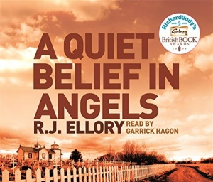 A Quiet Belief in Angels written by R.J. Ellory performed by Garrick Hagon on CD (Abridged)