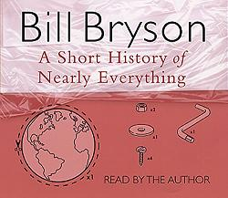 A Short History of Nearly Everything written by Bill Bryson performed by Bill Bryson on CD (Abridged)