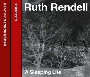 A Sleeping Life written by Ruth Rendell performed by George Baker on CD (Abridged)