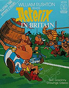 Asterix in Britain written by Goscinny performed by William Rushton on Cassette (Abridged)