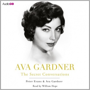 Ava Gardner - The Secret Conversations written by Ava Gardner and Peter Evans performed by William Hope on CD (Unabridged)
