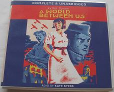 A World Between Us written by Lydia Syson performed by Kate Byers on CD (Unabridged)