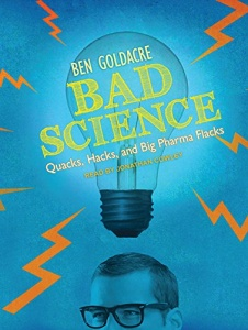 Bad Science - Quacks, Hacks, and Big Pharma Flacks written by Ben Goldacre performed by Jonathan Cowley on CD (Unabridged)