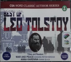 The Best of Leo Tolstoy (War and Peace and Anna Karenina) written by Leo Tolstoy performed by Edward Petherbridge and Diana Quick on CD (Abridged)