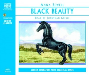Black Beauty written by Anna Sewell performed by Jonathan Keeble on CD (Abridged)