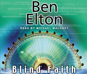 Blind Faith written by Ben Elton performed by Michael Maloney on CD (Abridged)
