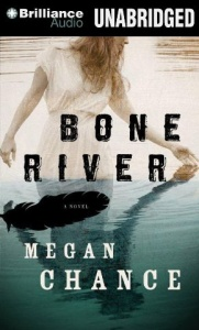 Bone River written by Megan Chance performed by Amy Rubinate on CD (Unabridged)