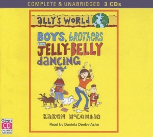 Boys, Brothers and Jelly-Belly Dancing written by Karen McCombie performed by Daniela Denby-Ashe on CD (Unabridged)