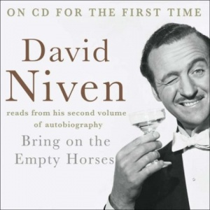 Bring on the Empty Horses written by David Niven performed by David Niven on CD (Abridged)
