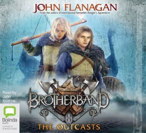 Brotherband - The Outcasts written by John Flanagan performed by John Keating on CD (Unabridged)