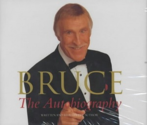 Bruce - The Autobiography written by Bruce Forsyth performed by Bruce Forsyth on CD (Abridged)