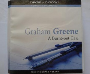 A Burnt-out Case written by Graham Greene performed by Richard Morant on CD (Unabridged)
