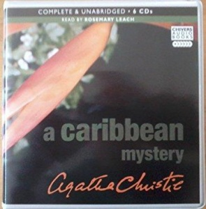 A Caribbean Mystery written by Agatha Christie performed by Rosemary Leach on CD (Unabridged)