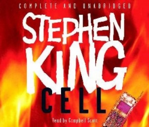 Cell written by Stephen King performed by Campbell Scott on CD (Unabridged)