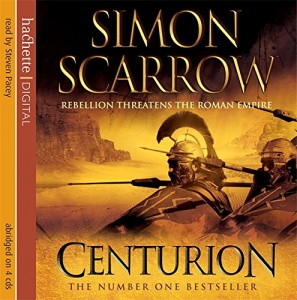 Centurion - Rebellion Threatens the Roman Empire written by Simon Scarrow performed by Steven Pacey on CD (Abridged)