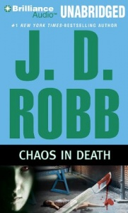 Chaos in Death written by J.D. Robb performed by Susan Ericksen on CD (Unabridged)