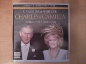 Charles and Camilla - Portrait of a Love Affair written by Gyles Brandreth performed by Stephen Thorne on CD (Unabridged)