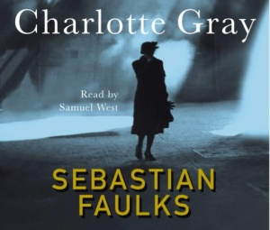Charlotte Gray written by Sebastian Faulks performed by Samuel West on CD (Abridged)