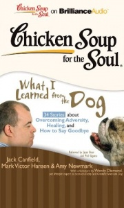 Chicken Soup for the Soul - What I Learned from the Dog written by Jack Cranfield, Mark Victor Hansen and Amy Newmark performed by Joyce Bean and Phil Gigante on CD (Unabridged)