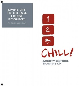 1, 2, 3 Chill: Anxiety Control Training written by Dr Chris Williams performed by Dr Chris Williams on CD (Abridged)