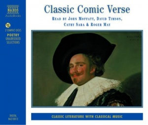 Classic Comic Verse written by Various Famous Poets performed by John Moffat, David Timson, Cathy Sara and Roger May on CD (Abridged)
