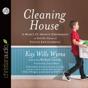 Cleaning House - A Mom's 12 Month Experiment written by Kay Wills Wyma performed by Tavia Gilbert on CD (Unabridged)