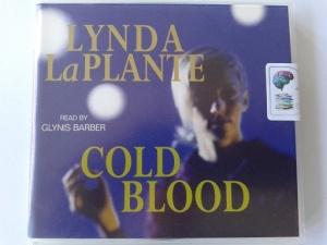 Cold Blood written by Lynda La Plante performed by Glynis Barber on CD (Abridged)