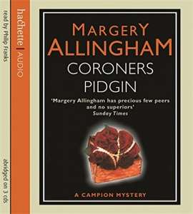 Coroner's Pidgin written by Margery Allingham performed by Philip Franks on CD (Abridged)