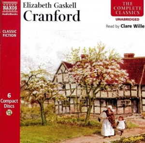 Cranford written by Elizabeth Gaskell performed by Clare Wille on CD (Unabridged)