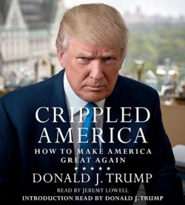 Crippled America - How to Make America Great Again written by Donald J. Trump performed by Jeremy Lowell and Donald J.Trump on CD (Unabridged)