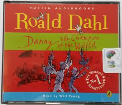 Danny the Champion of the World written by Roald Dahl performed by Will Young on CD (Unabridged)