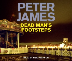 Dead Man's Footsteps written by Peter James performed by Neil Pearson on CD (Abridged)