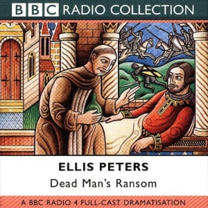 Dead Man's Ransom written by Ellis Peters performed by BBC Full Cast Dramatisation on CD (Abridged)