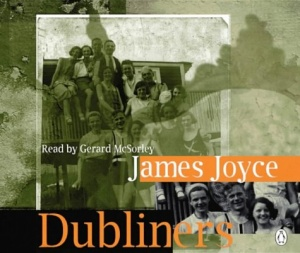 Dubliners written by James Joyce performed by Gerald McSorley on CD (Abridged)