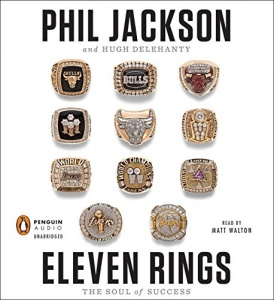 Eleven Rings - The Soul of Success written by Phil Jackson performed by Matt Walton on CD (Unabridged)