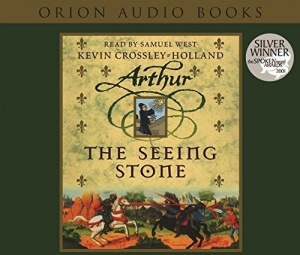 Arthur - The Seeing Stone written by Kevin Crossley-Holland performed by Samuel West on CD (Abridged)