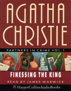 Partners in Crime Vol 1 - Finessing The King written by Agatha Christie performed by James Warwick on Cassette (Abridged)