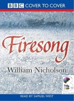 Firesong written by William Nicholson performed by Samuel West on Cassette (Unabridged)