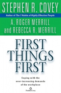 First Things First written by Stephen R. Covey performed by Stephen R. Covey on CD (Abridged)