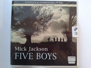Five Boys written by Mick Jackson performed by Derek Jacobi on CD (Unabridged)