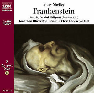 Frankenstein written by Mary Shelly performed by Daniel Philpott, Jonathan Oliver and Chris Larkin on CD (Abridged)