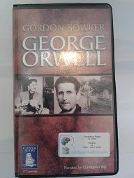 George Orwell written by Gordon Bowker performed by Christopher Kay on Cassette (Unabridged)