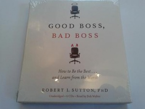 Good Boss, Bad Boss written by Robert I. Sutton Phd performed by Bob Walter on CD (Unabridged)